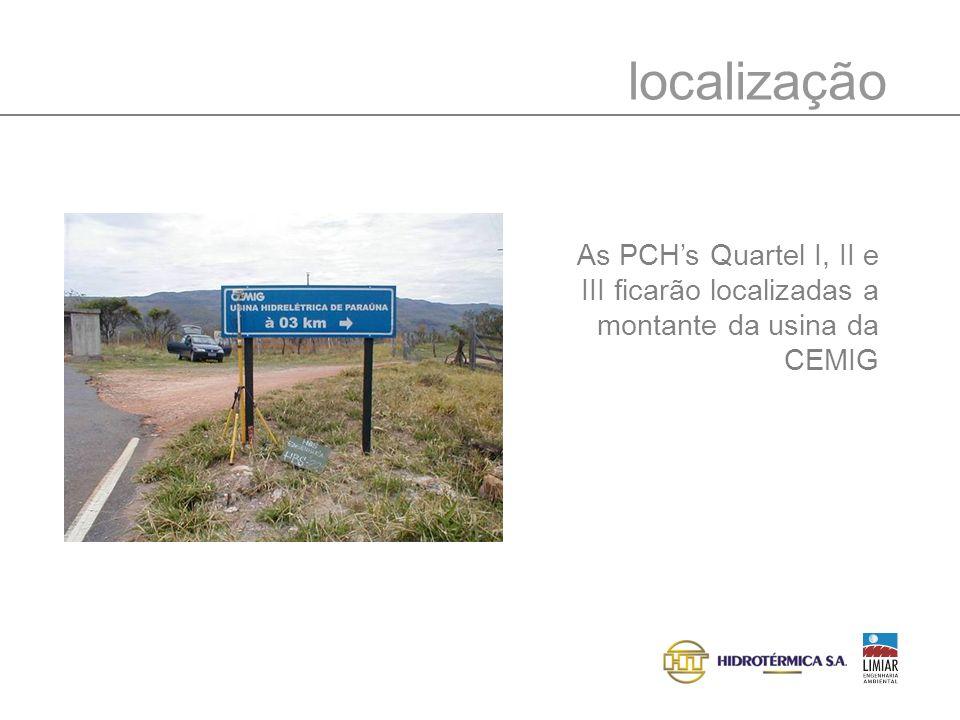 localização As PCH's Quartel I, II e III ficarão localizadas a montante da usina da CEMIG