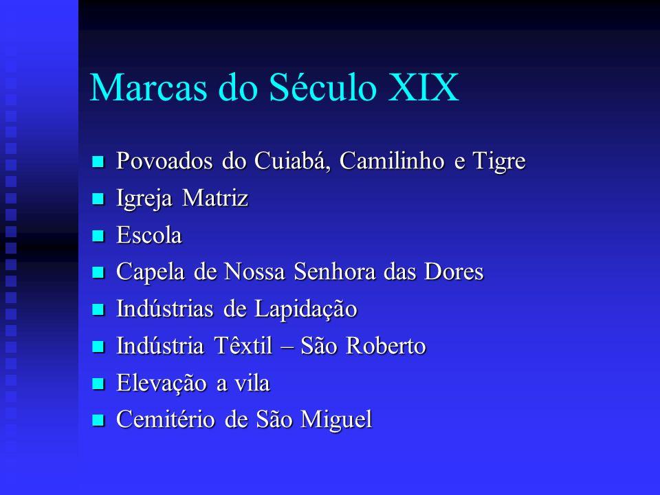 Marcas do Século XIX Povoados do Cuiabá, Camilinho e Tigre