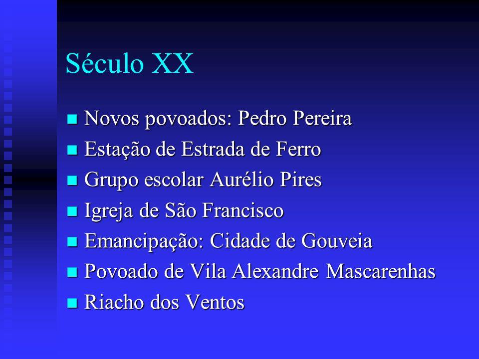 Século XX Novos povoados: Pedro Pereira Estação de Estrada de Ferro