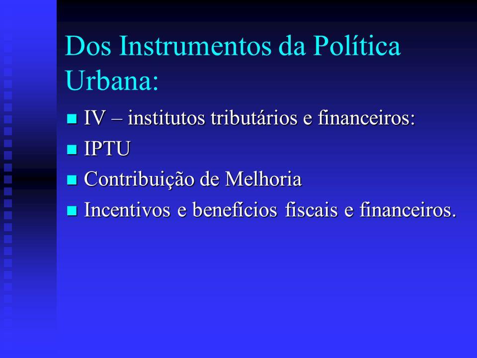 Dos Instrumentos da Política Urbana: