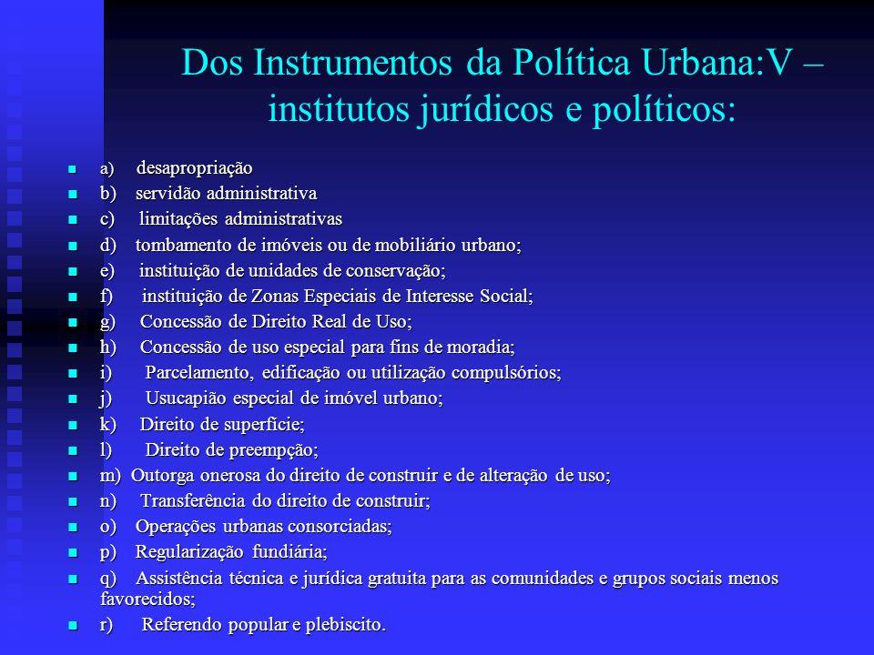 Dos Instrumentos da Política Urbana:V – institutos jurídicos e políticos:
