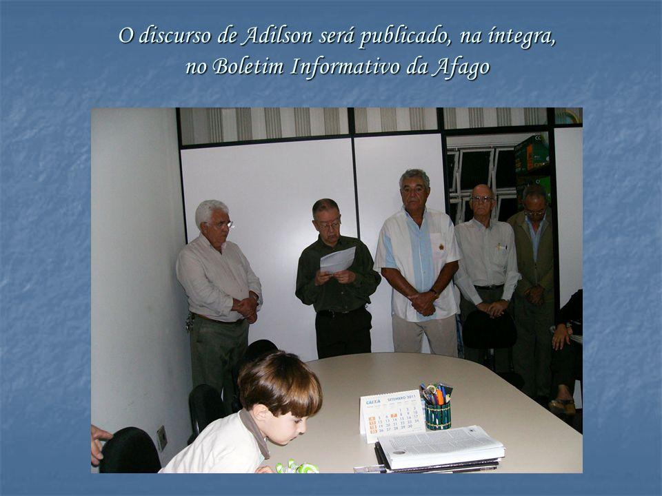 O discurso de Adilson será publicado, na íntegra, no Boletim Informativo da Afago