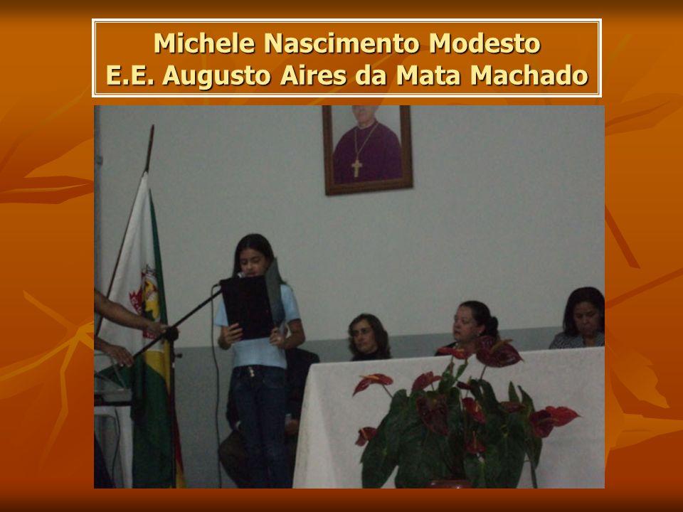 Michele Nascimento Modesto E.E. Augusto Aires da Mata Machado