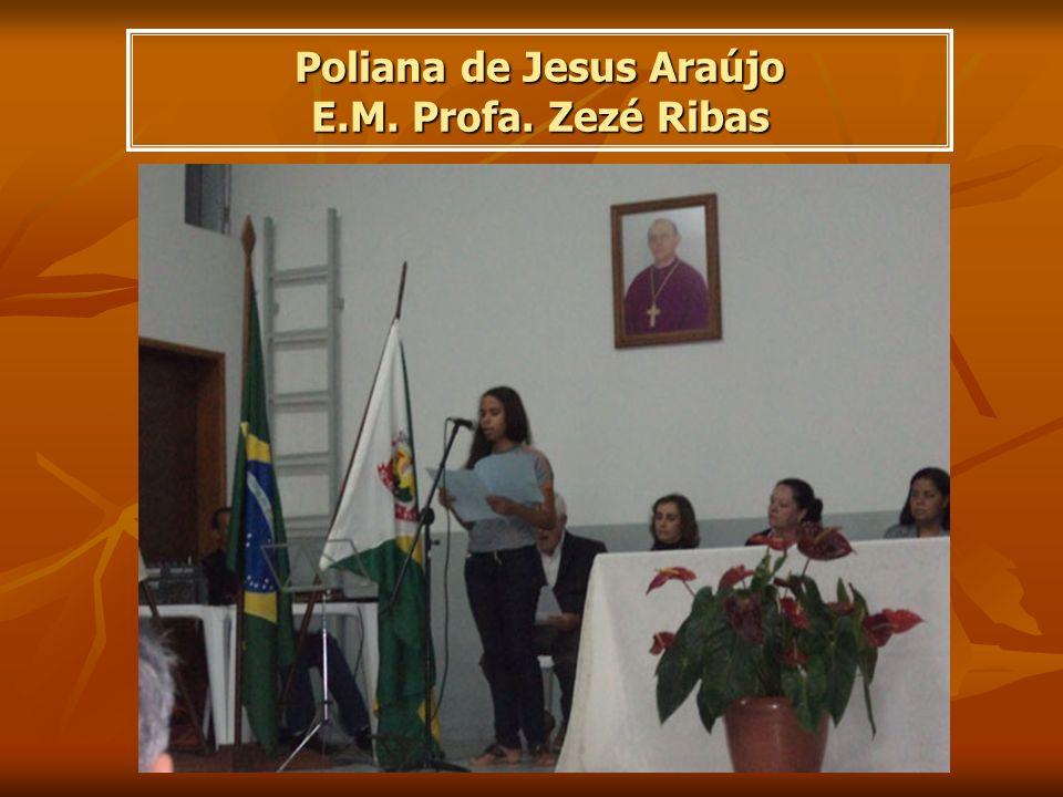Poliana de Jesus Araújo E.M. Profa. Zezé Ribas