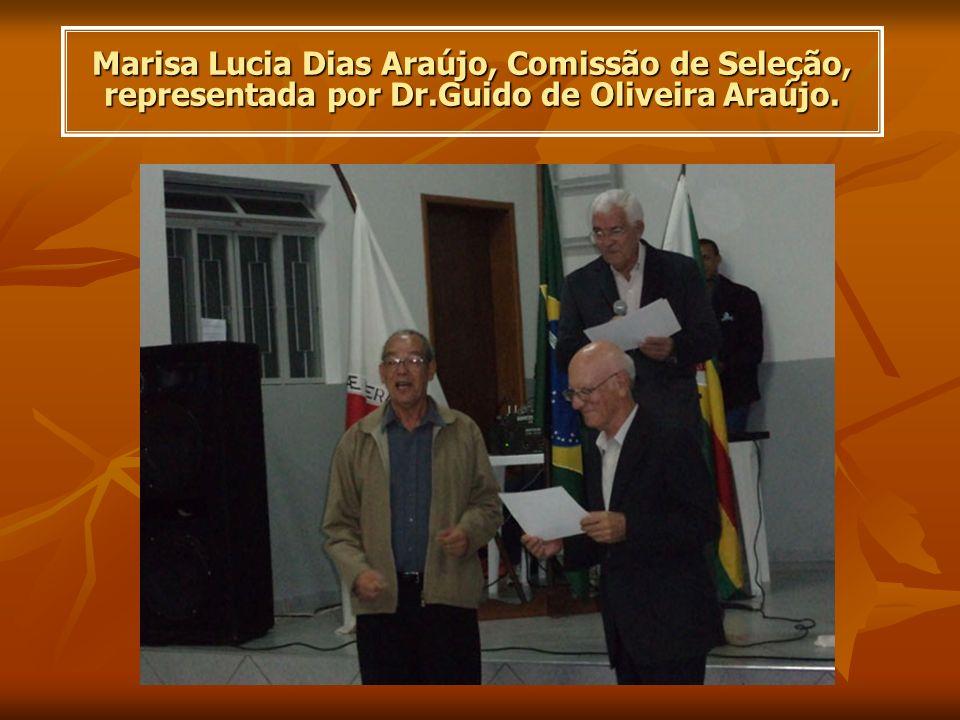 Marisa Lucia Dias Araújo, Comissão de Seleção, representada por Dr