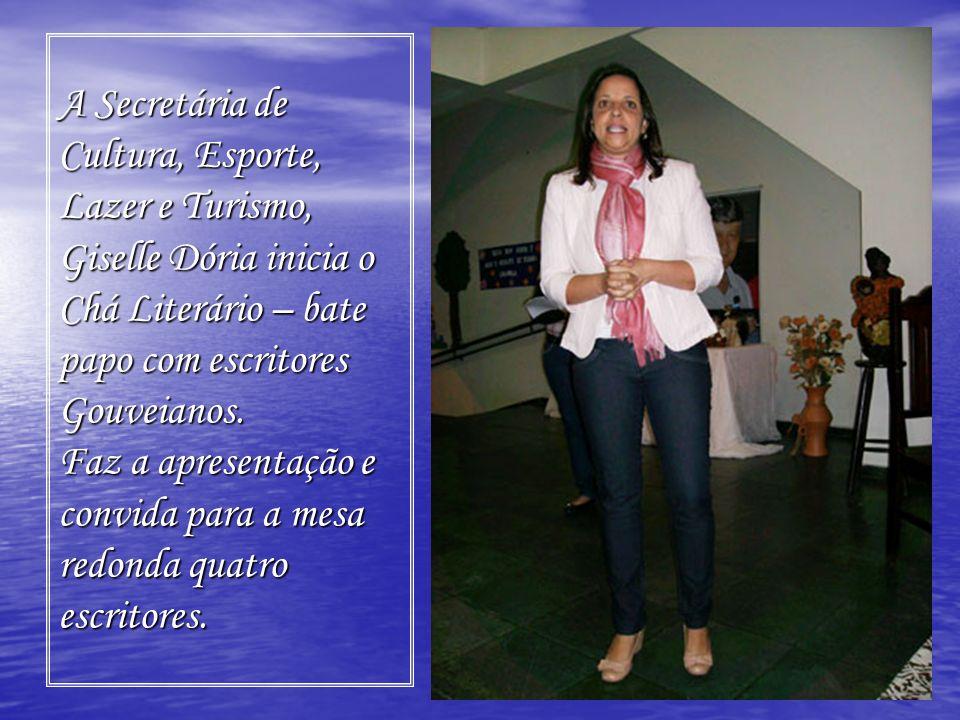 A Secretária de Cultura, Esporte, Lazer e Turismo, Giselle Dória inicia o Chá Literário – bate papo com escritores Gouveianos.