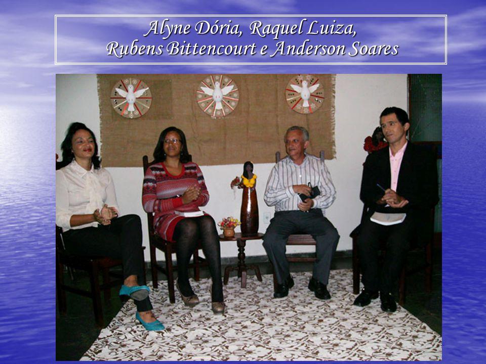 Alyne Dória, Raquel Luiza, Rubens Bittencourt e Anderson Soares