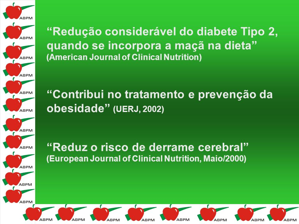Redução considerável do diabete Tipo 2, quando se incorpora a maçã na dieta (American Journal of Clinical Nutrition)