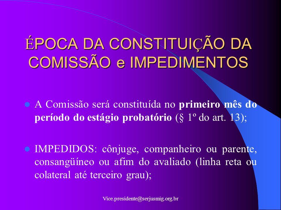 ÉPOCA DA CONSTITUIÇÃO DA COMISSÃO e IMPEDIMENTOS