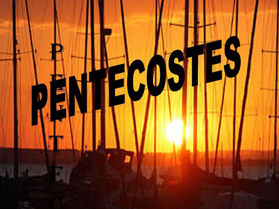 PENTECOSTES PENTECOSTES