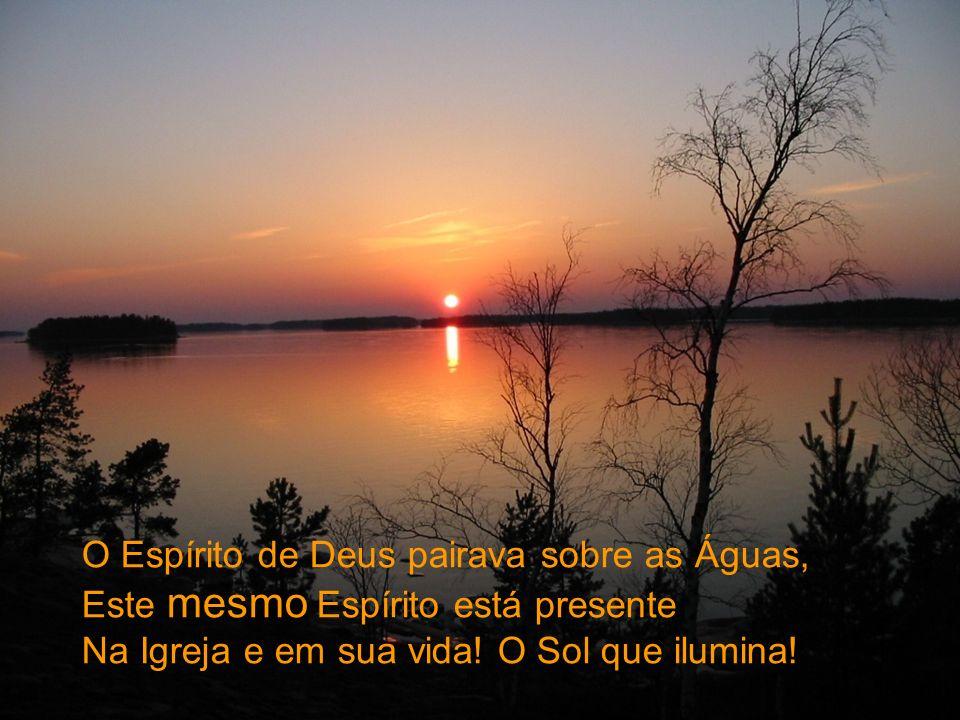 O Espírito de Deus pairava sobre as Águas,