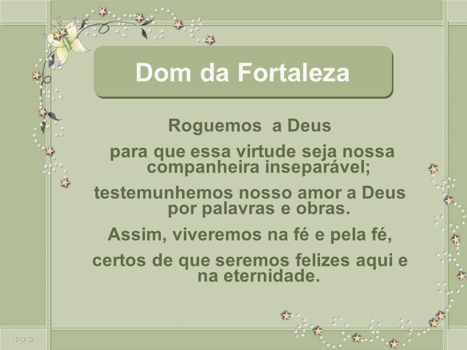 Dom da Fortaleza Roguemos a Deus