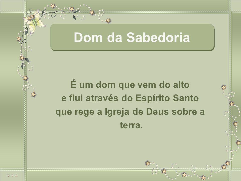 e flui através do Espírito Santo que rege a Igreja de Deus sobre a