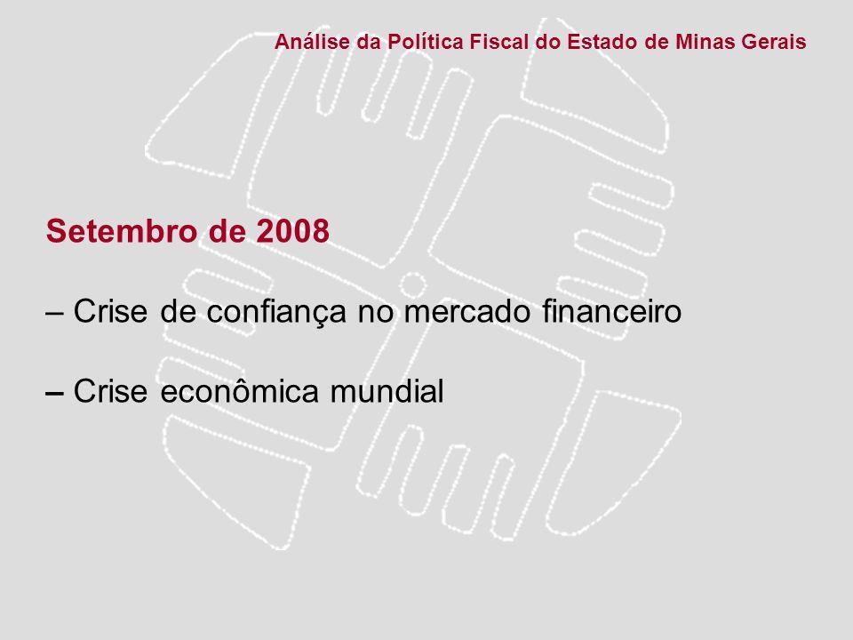 Setembro de 2008 – Crise de confiança no mercado financeiro