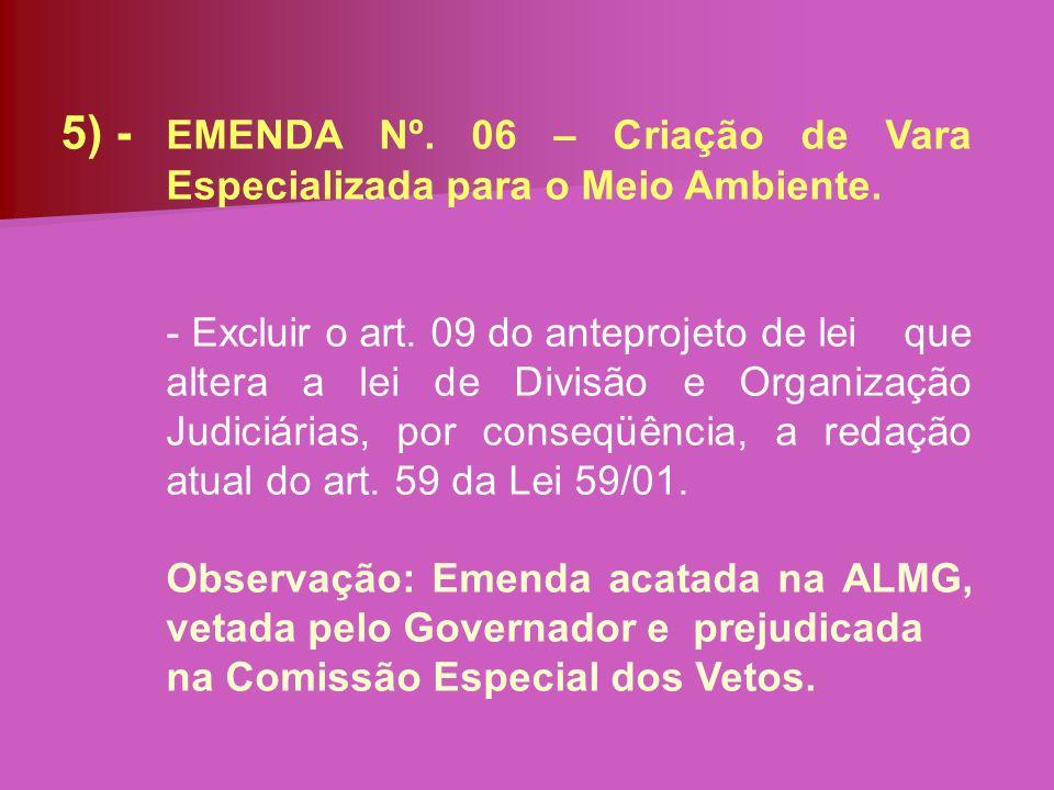 5) -. EMENDA Nº. 06 – Criação de Vara