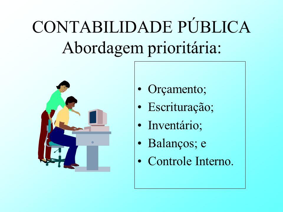 CONTABILIDADE PÚBLICA Abordagem prioritária:
