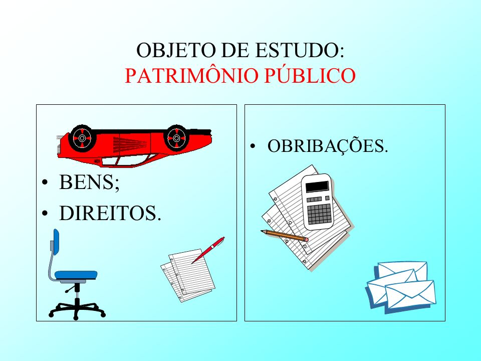OBJETO DE ESTUDO: PATRIMÔNIO PÚBLICO