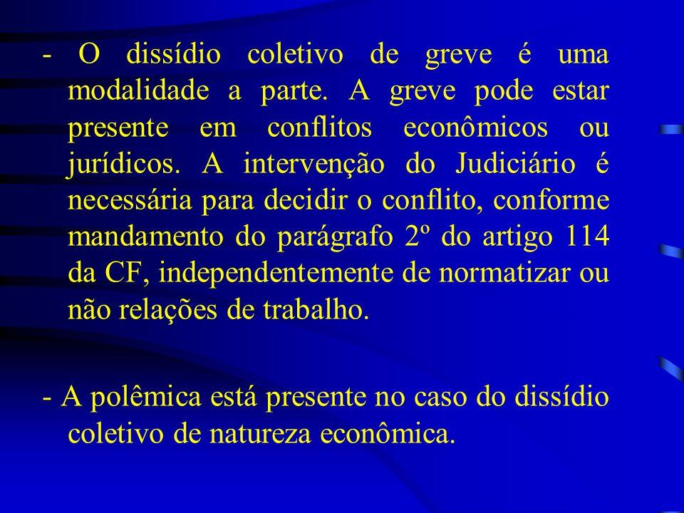 - O dissídio coletivo de greve é uma modalidade a parte