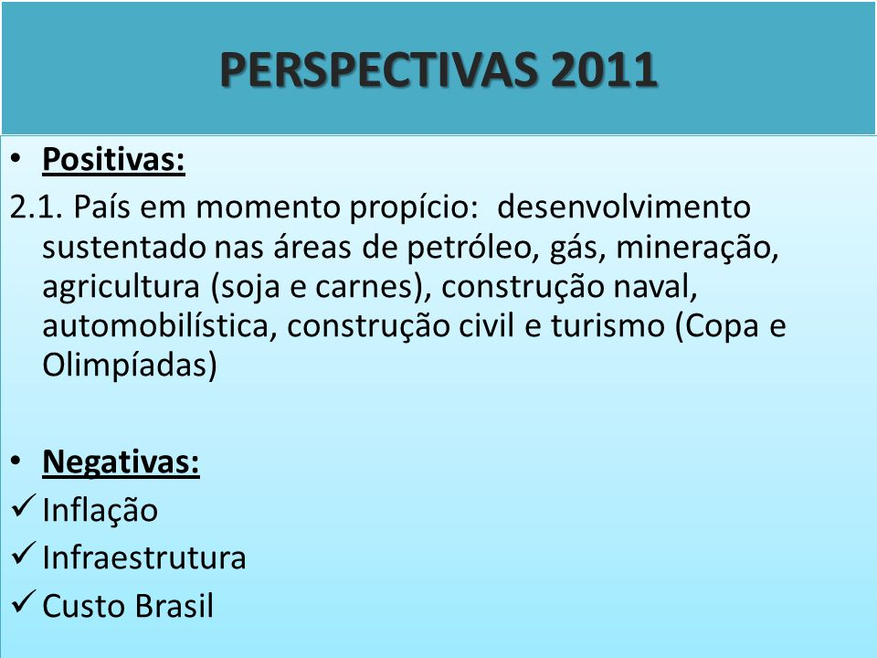 PERSPECTIVAS 2011 Positivas: