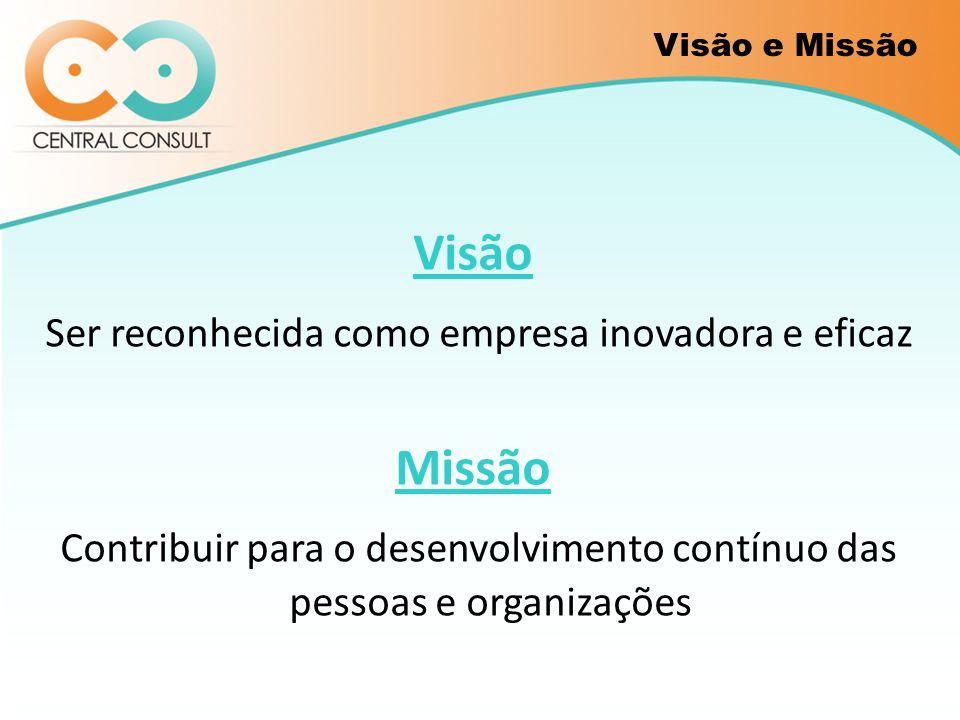 Ser reconhecida como empresa inovadora e eficaz Missão