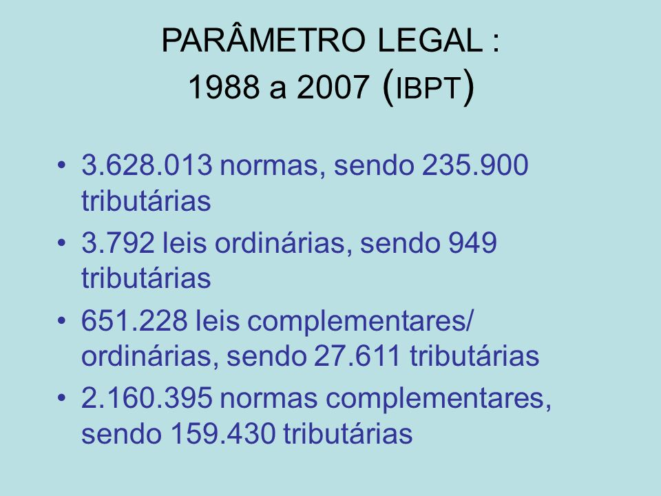 PARÂMETRO LEGAL : 1988 a 2007 (IBPT)