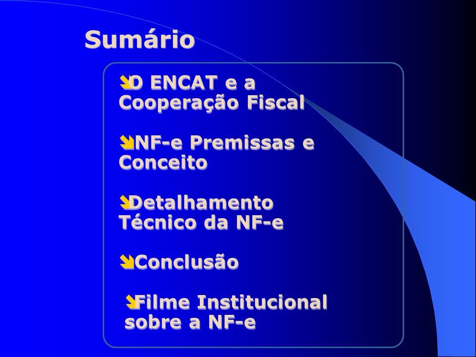 Sumário O ENCAT e a Cooperação Fiscal NF-e Premissas e Conceito
