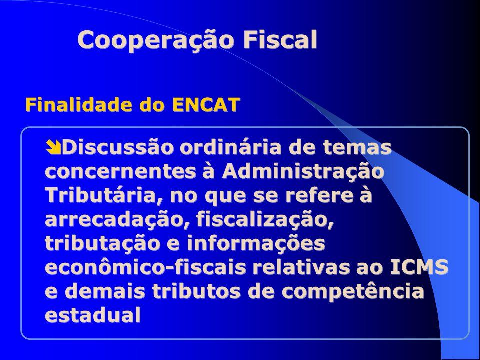 Cooperação Fiscal Finalidade do ENCAT