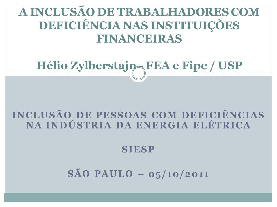 INCLUSÃO DE PESSOAS COM DEFICIÊNCIAS NA INDÚSTRIA DA ENERGIA ELÉTRICA
