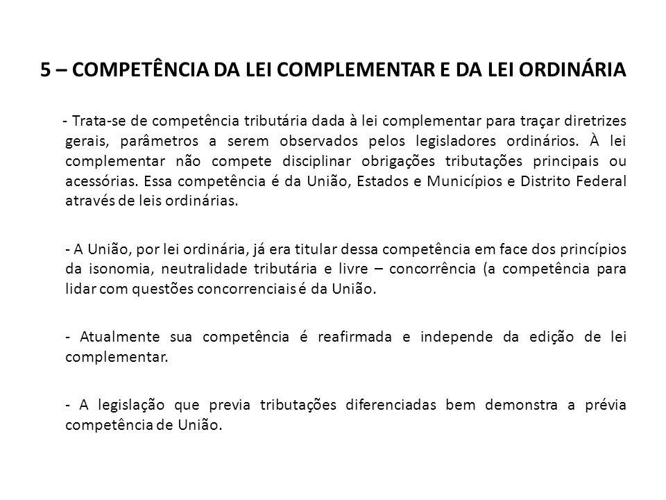 5 – COMPETÊNCIA DA LEI COMPLEMENTAR E DA LEI ORDINÁRIA