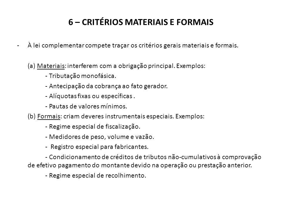 6 – CRITÉRIOS MATERIAIS E FORMAIS