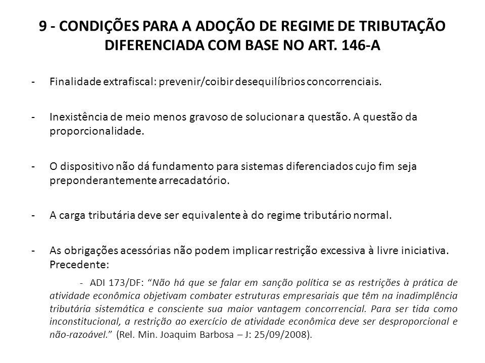 9 - CONDIÇÕES PARA A ADOÇÃO DE REGIME DE TRIBUTAÇÃO DIFERENCIADA COM BASE NO ART. 146-A