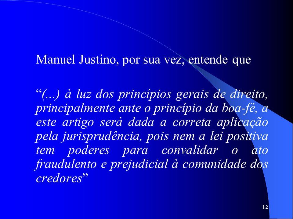 Manuel Justino, por sua vez, entende que