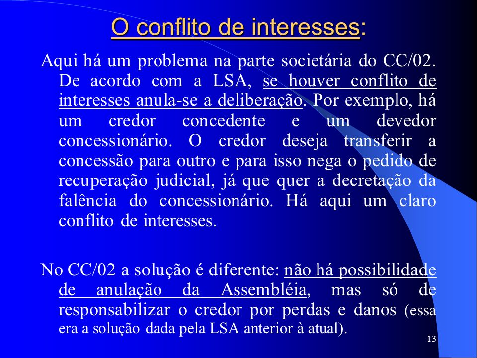 O conflito de interesses: