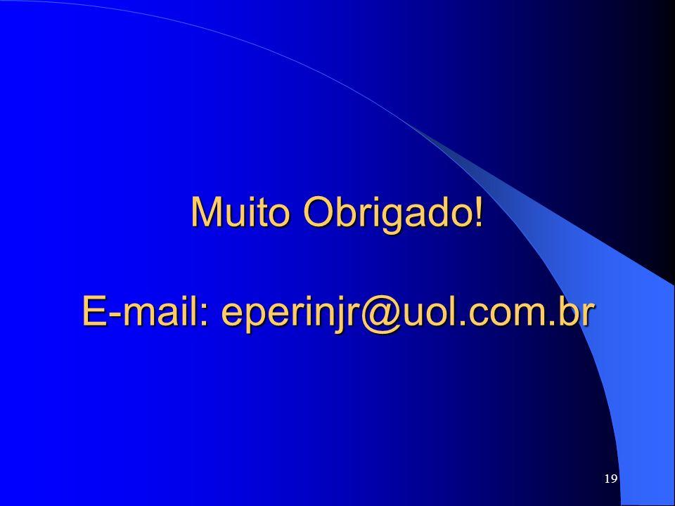 Muito Obrigado! E-mail: eperinjr@uol.com.br