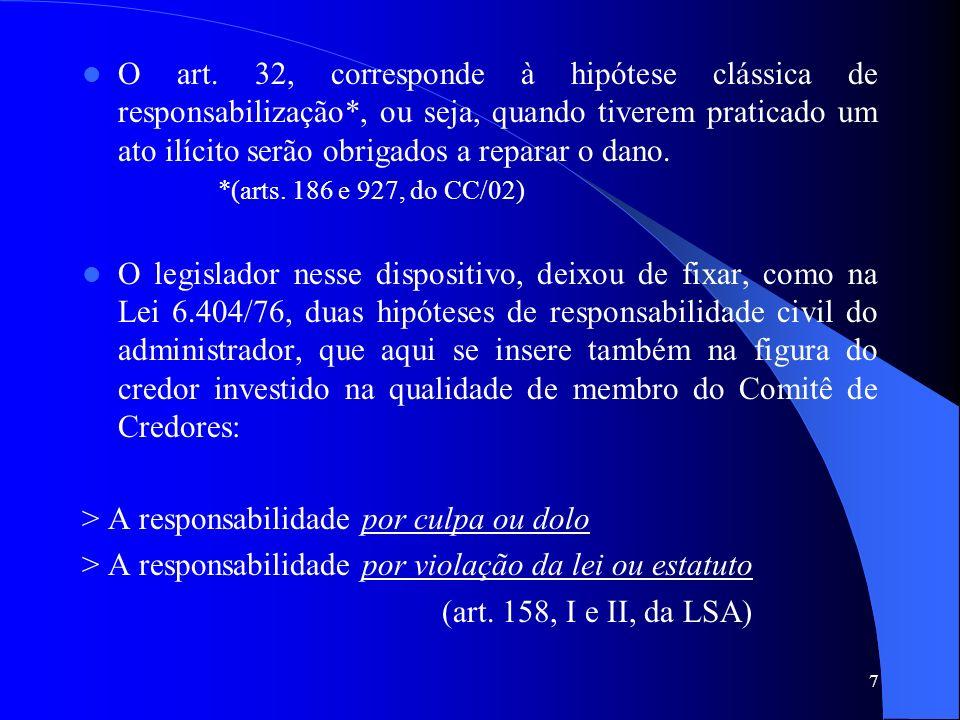O art. 32, corresponde à hipótese clássica de responsabilização