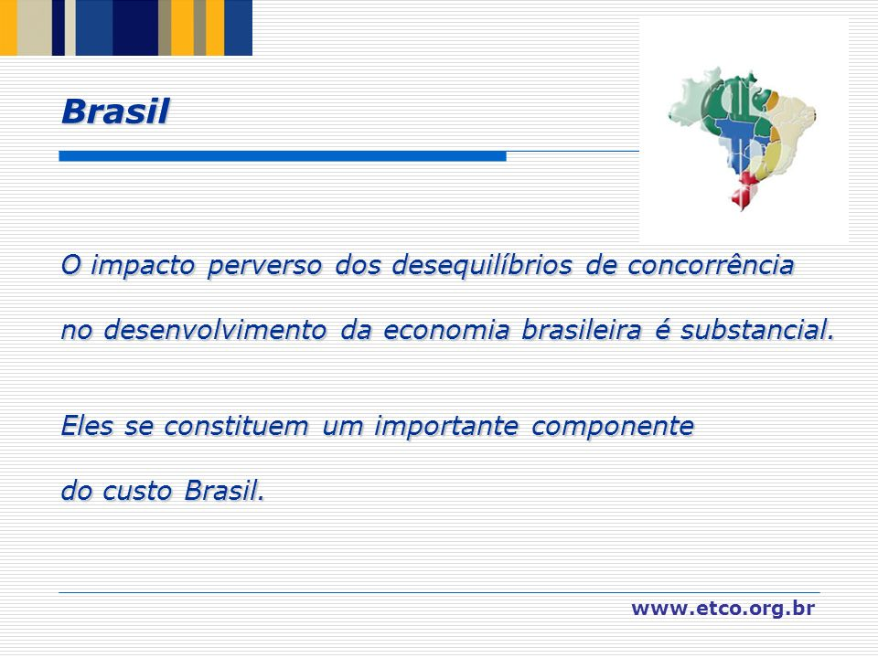 Brasil O impacto perverso dos desequilíbrios de concorrência