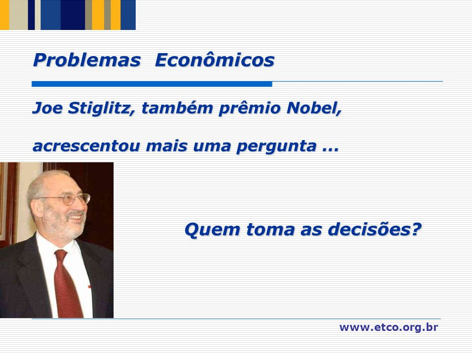 Problemas Econômicos Quem toma as decisões