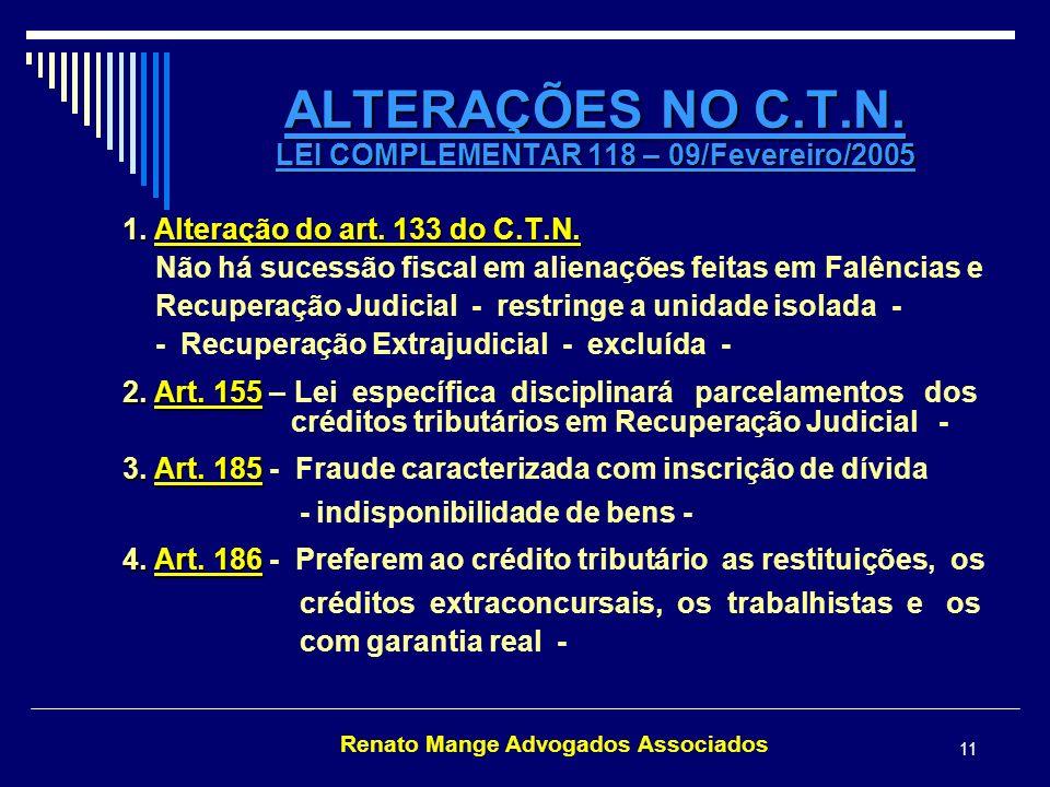 ALTERAÇÕES NO C.T.N. LEI COMPLEMENTAR 118 – 09/Fevereiro/2005