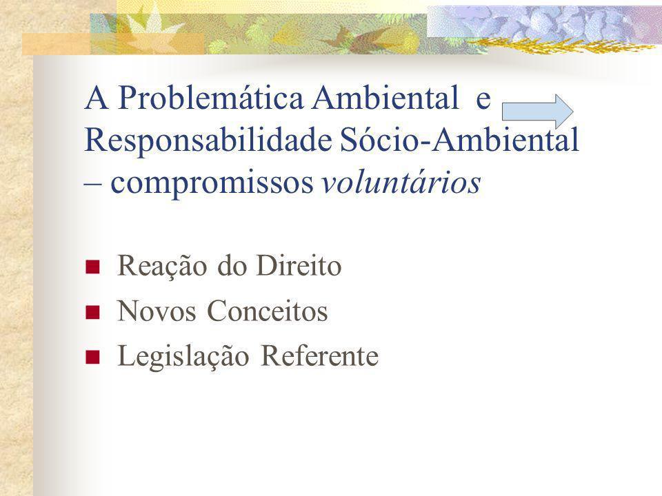 A Problemática Ambiental e Responsabilidade Sócio-Ambiental – compromissos voluntários