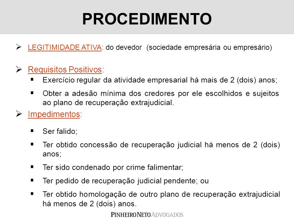 PROCEDIMENTO Requisitos Positivos: Impedimentos: