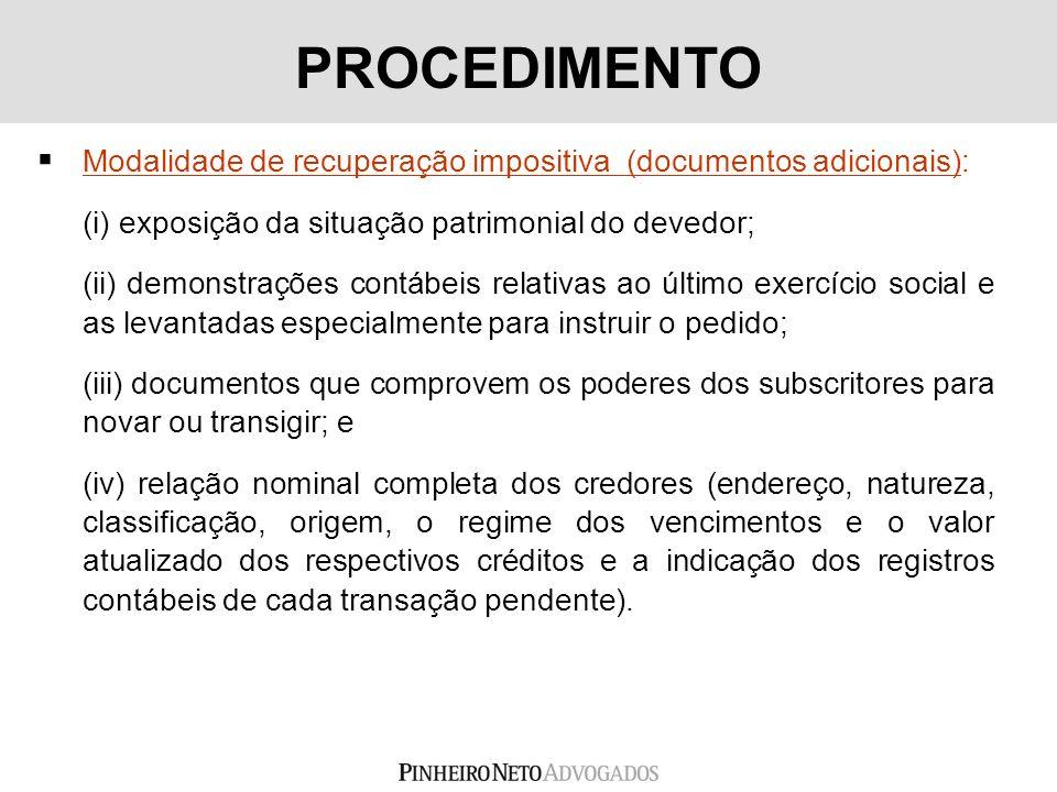 PROCEDIMENTOModalidade de recuperação impositiva (documentos adicionais): (i) exposição da situação patrimonial do devedor;