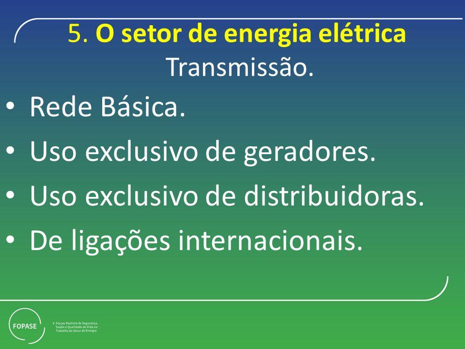 5. O setor de energia elétrica Transmissão.
