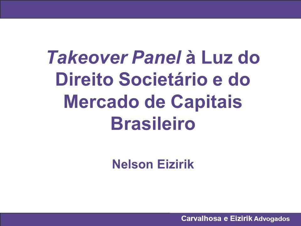 Takeover Panel à Luz do Direito Societário e do Mercado de Capitais Brasileiro Nelson Eizirik