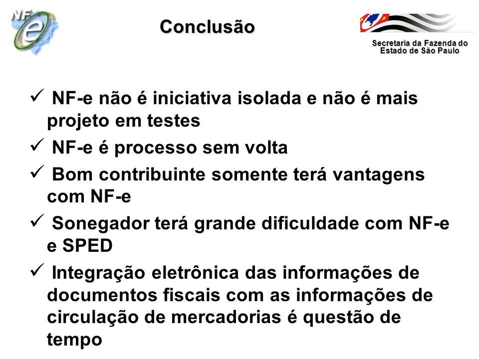 Conclusão NF-e não é iniciativa isolada e não é mais projeto em testes. NF-e é processo sem volta.