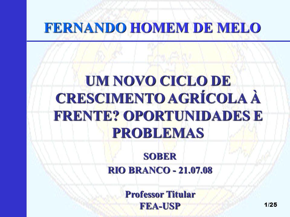 FERNANDO HOMEM DE MELO UM NOVO CICLO DE CRESCIMENTO AGRÍCOLA À FRENTE OPORTUNIDADES E PROBLEMAS. SOBER.