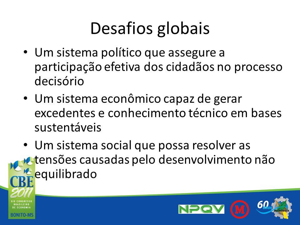 Desafios globais Um sistema político que assegure a participação efetiva dos cidadãos no processo decisório.