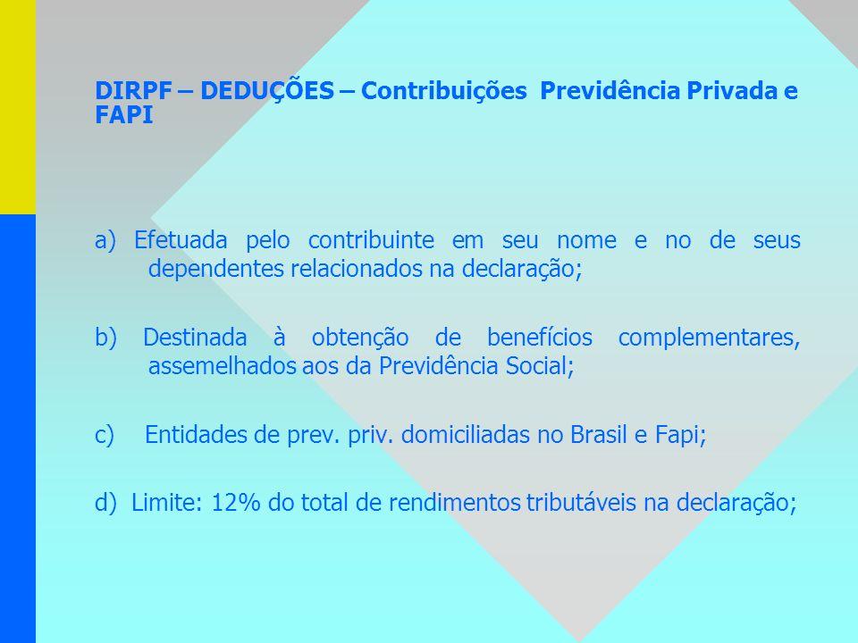 DIRPF – DEDUÇÕES – Contribuições Previdência Privada e FAPI