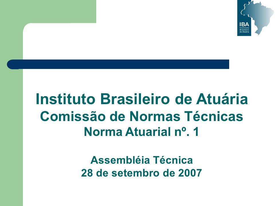 Instituto Brasileiro de Atuária Comissão de Normas Técnicas