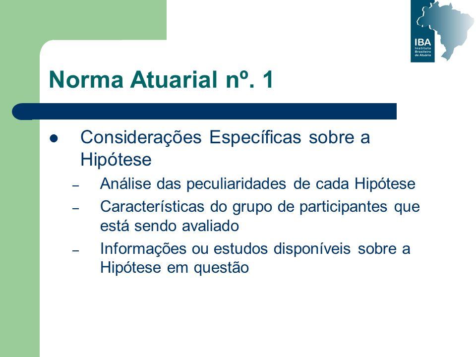 Norma Atuarial nº. 1 Considerações Específicas sobre a Hipótese
