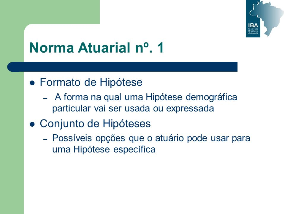 Norma Atuarial nº. 1 Formato de Hipótese Conjunto de Hipóteses